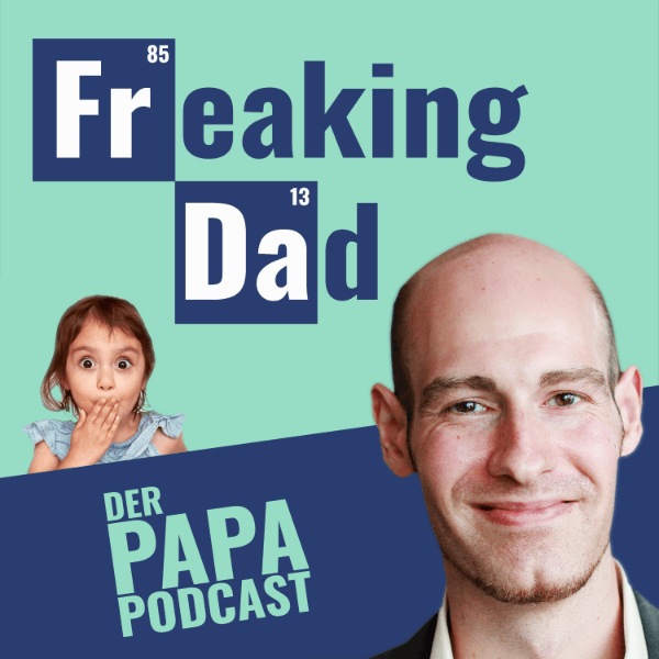 Freaking Dad Papa Podcast Cover